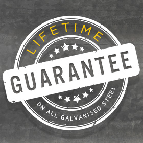 Lifetime guarantee - On all Galvanised steel products.
